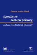 Europäische Bankenregulierung und das 'Too big to fail-Dilemma'