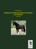 Handbuch der landwirtschaftlichen Tierkunde und Tierzucht - Bd.1