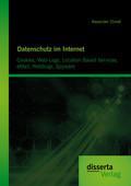 Datenschutz im Internet: Cookies, Web-Logs, Location Based Services, eMail, Webbugs, Spyware