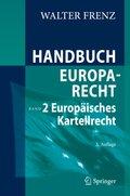 Handbuch Europarecht: Europäisches Kartellrecht; Bd.2