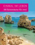 Einmal im Leben, 100 Reiseabenteuer für Zwei