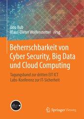 Beherrschbarkeit von Cyber Security, Big Data und Cloud Computing