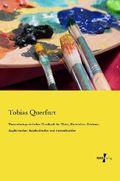 Theoretisch-praktisches Handbuch für Maler, Illuminirer, Zeichner, Kupferstecher, Kupferdrucker und Formschneider
