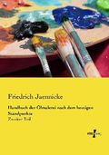 Handbuch der Ölmalerei nach dem heutigen Standpunkte