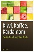 Kiwi, Kaffee, Kardamom