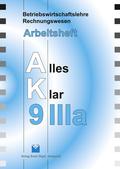 Betriebswirtschaftslehre/Rechnungswesen AK, Ausgabe Realschule: 9. Jahrgangsstufe, IIIa, Arbeitsheft