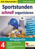 Sportstunden schnell organisieren: Alltagsgeräte; Bd.4