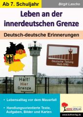Leben an der innerdeutschen Grenze