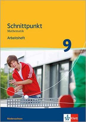 Schnittpunkt Mathematik Mittleres Niveau, Ausgabe Niedersachsen: 9. Schuljahr, Arbeitsheft