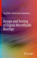 Design and Testing of Digital Microfluidic Biochips