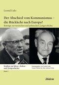 Der Abschied vom Kommunismus - die Rückkehr nach Europa?