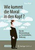 Wie kommt die Moral in den Kopf?