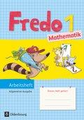 Fredo - Mathematik, Ausgabe A für alle Bundesländer (außer Bayern): 1. Schuljahr, Arbeitsheft
