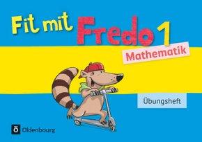 Fredo - Mathematik, Ausgabe A für alle Bundesländer (außer Bayern): 1. Schuljahr, Fit mit Fredo (auch für Bayern)