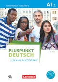 Pluspunkt Deutsch - Leben in Deutschland: Arbeitsbuch mit Audio-CD; Bd.A1/2 - Tl.2