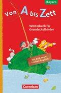 Von A bis Zett, Ausgabe Bayern 2014: 1.-4. Jahrgangsstufe - Wörterbuch mit Bild-Wort-Lexikon Englisch