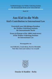 Aus Kiel in die Welt; Kiel's Contribution to International Law