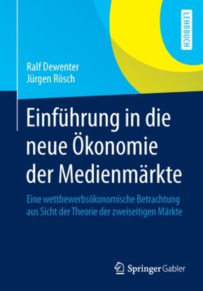 Einführung in die neue Ökonomie der Medienmärkte