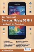 Das Praxisbuch Samsung Galaxy S5 Mini