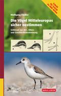 Die Vögel Mitteleuropas sicher bestimmen - Bd.1