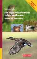 Die Vögel Mitteleuropas sicher bestimmen - Bd.2