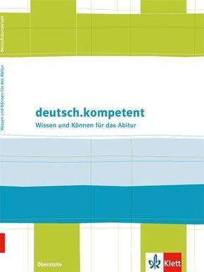 deutsch.kompetent Oberstufe, Ausgabe ab 2015: Wissen und Können für das Abitur