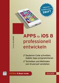 Apps für iOS 8 professionell entwickeln