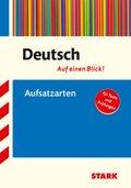 Deutsch - Auf einen Blick! Aufsatzarten 5.-10. Klasse Gymnasium/Realschule/Hauptschule