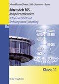 Arbeitsheft FOS - kompetenzorientiert - Betriebswirtschaft und ReWe / Controlling, Klasse 11, m. CD-ROM