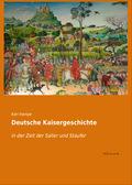 Deutsche Kaisergeschichte in der Zeit der Salier und Staufer