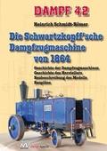 Dampf: Die Schwartzkopff'sche Dampfzugmaschine von 1864; Bd.42