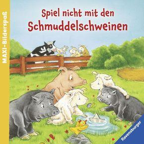 Spiel nicht mit den Schmuddelschweinen - Maxi-Bilderspaß