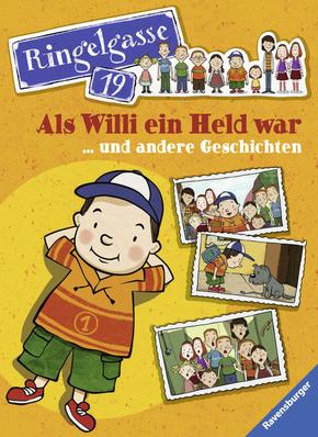 Ringelgasse 19 - Als Willi ein Held war ...und andere Geschichten