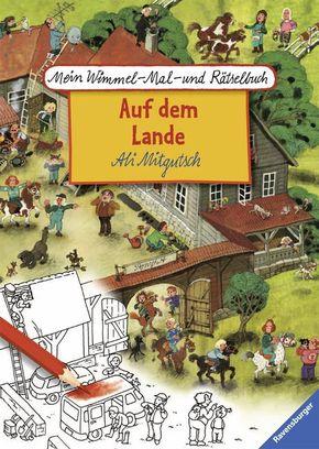Mein Wimmel-Mal- und Rätselbuch: Auf dem Lande