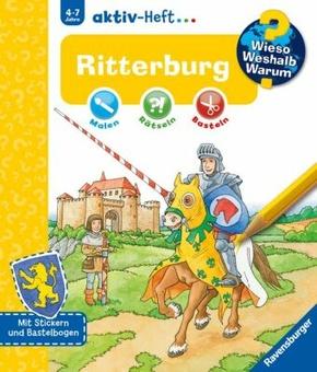 Ritterburg - Wieso? Weshalb? Warum?