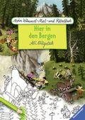 Mein Wimmel-Mal- und Rätselbuch: Hier in den Bergen