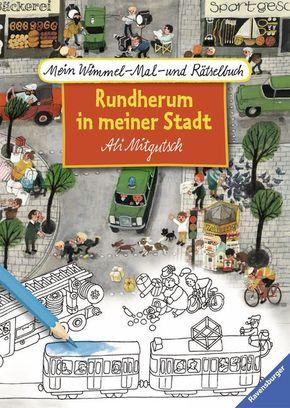 Mein Wimmel-Mal- und Rätselbuch: Rundherum in meiner Stadt