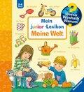 Mein junior-Lexikon: Meine Welt - Wieso? Weshalb? Warum?