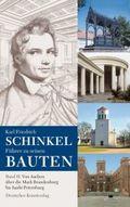 Karl Friedrich Schinkel. Führer zu seinen Bauten: Von Aachen über die Mark Brandenburg bis Sankt Petersburg; Bd.2