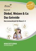 Dinkel, Weizen & Co: Das Getreide, m. CD-ROM