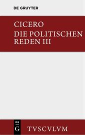 Die politischen Reden: Die politischen Reden; Bd.3