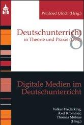 Digitale Medien im Deutschunterricht