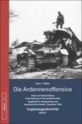 Die Ardennenoffensive: Sturm auf die Nordfront. Entscheidung in Rocherath/Krinkelt. Angriff der 6. Panzerarmee und amerikanische Abwehr, Dezemb; Bd.2
