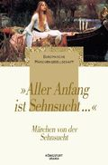 'Aller Anfang ist Sehnsucht . . .'