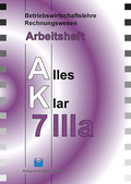 Betriebswirtschaftslehre/Rechnungswesen AK, Ausgabe Realschule: 7. Jahrgangsstufe, IIIa, Arbeitsheft