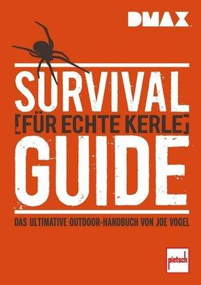 Survival-Guide für echte Kerle - Das ultimative Outdoor-Handbuch