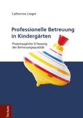 Professionelle Betreuung in Kindergärten.