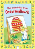 Mein superdickes Arena Ostermalbuch