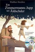 Em Zimmermanns Jupp sei Äldschder, m. Audio-CD