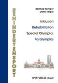 Behindertensport: Inklusion - Rehabilitation - Special Olympics - Paralympics